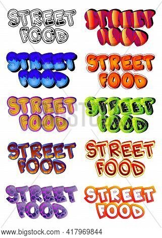 Street Food - Comic Book Style Text. Street Food Fun, Event Related Words, Quote Set, Isolated On Wh