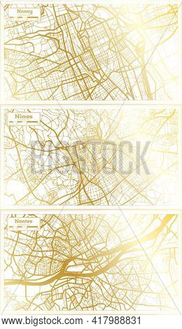 Nimes, Nantes and Nancy France City Map Set in Retro Style in Golden Color. Outline Map.