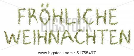 Spruce twigs forming the phrase 'Fr?hliche Weihnachten' isolated on white