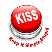 3d illustration of principle of KISS ( Keep It Simple stupid) button isolated white background poster