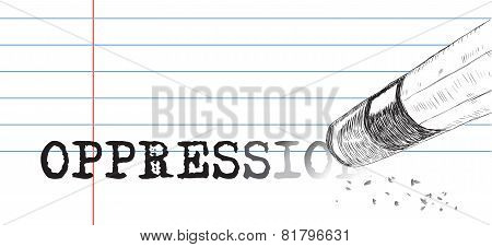 Creative on a theme of oppression a pencil eraser and word oppression. Vector illustration. poster