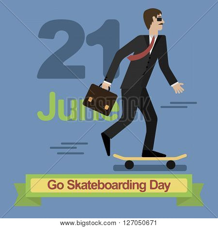Go Skateboarding Day 21 june Man in business suit riding a skateboard