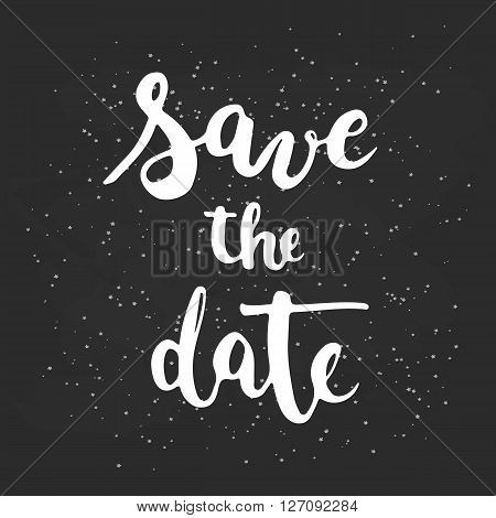 Hand drawn typography lettering phrase Save the date isolated template for your design. Modern calligraphy for typography greeting and invitation card for save the date card or t-shirt print.