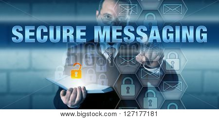 Security consultant is pushing SECURE MESSAGING on a virtual touch screen interface. Information technology concept and communication security metaphor for protection of sensitive data in transfer.