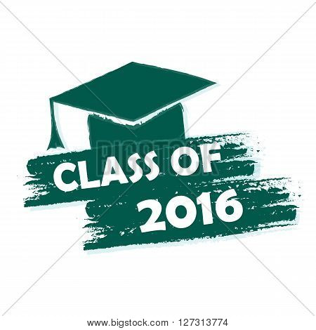 class of 2016 text with graduate cap with tassel - mortarboard graduate education concept drawn illustration