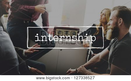 Internship Trainee Interns Practical Experience Concept