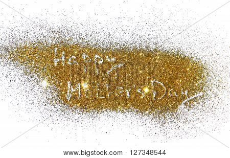 Inscription Happy Mother's Day on golden glitter sparkle on white background