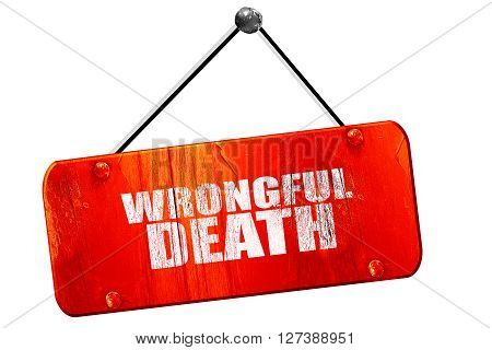 wrongful death, 3D rendering, red grunge vintage sign