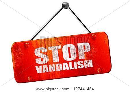 stop vandalism, 3D rendering, red grunge vintage sign