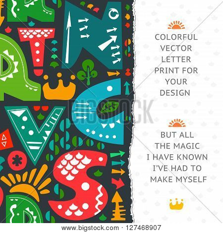 Letter print design. Colorful letters on dark paper background. Paper with torn edges. Place for your text