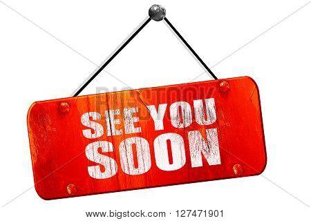 see you soon, 3D rendering, red grunge vintage sign