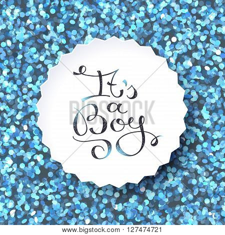 its a boy, vector lettering on sparkles background