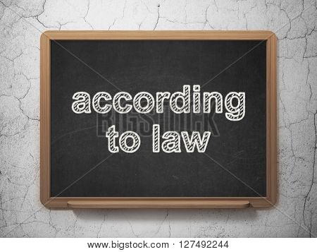 Law concept: text According To Law on Black chalkboard on grunge wall background, 3D rendering