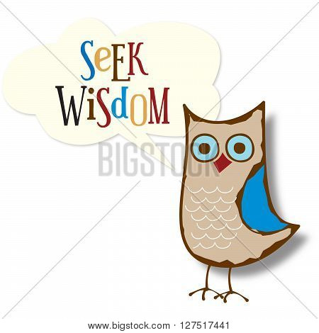Cute owl with text bubble saying Seek Wisdom