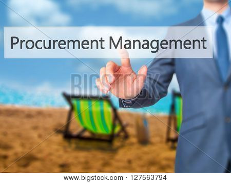 Procurement Management - Businessman Hand Pressing Button On Touch Screen Interface.