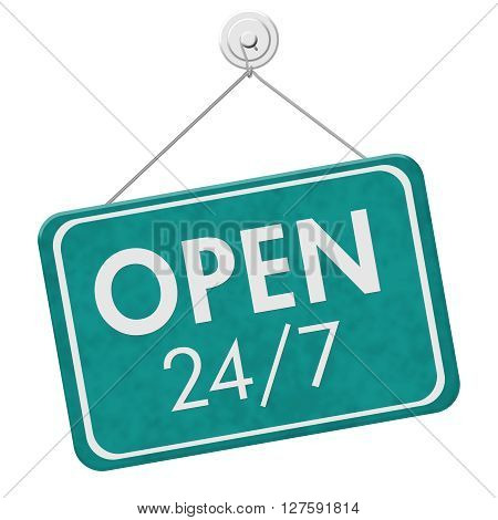 Open 24 / 7 Sign A teal hanging sign with text Open 24 / 7 isolated over white, 3D Illustration