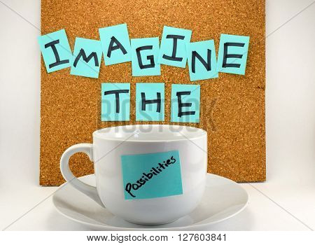 The concept of dreaming and imagining the possibilities. Cork board design with coffee cup.