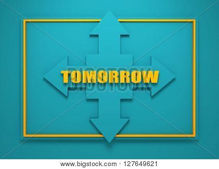 Arrow cross with tomorrow word. Way choosing metaphor. 3D rendering