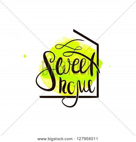 Sweet home handwritten phrase. For housewarming posters label greeting cards home decorations.Vector illustration.
