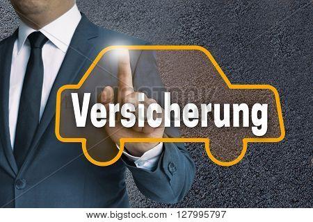 Versicherung (in Germn Insurance) Car Touchscreen Is Operated By Businessman Concept