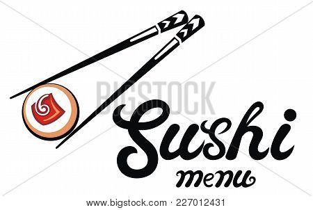 Chopsticks Holding Sushi Roll .sushi Illustration.sushi Menu