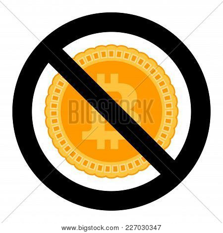 Forbidden Of Crypto Currency Symbol Vector. Ban Btc Money Currency, No Bitcoin And Blockchain, Badge