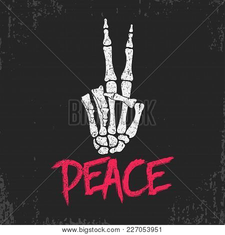Peace Gesture Sign Print With Skeleton Bones Hand. Vintage Design For T-shirt, Clothes, Grunge Origi