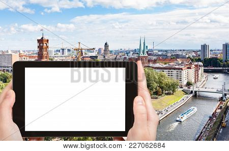 Travel Concept - Tourist Photographs Spree River With Rathausbrucke In Berlin City In Germany In Sep