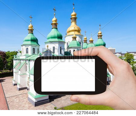 Travel Concept - Tourist Photographs Saint Sophia (holy Sophia) Sobor In Kiev City In Ukraine On Sma