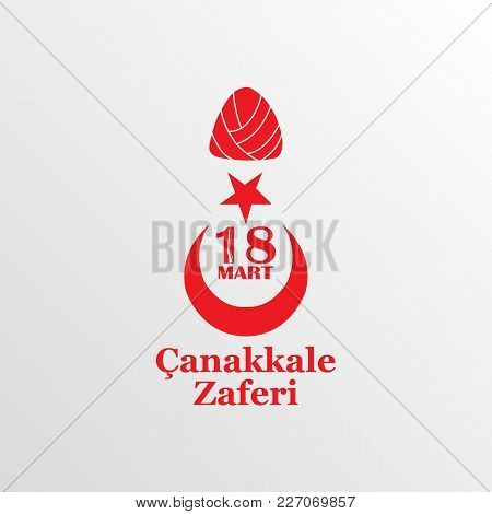 Greeting Card To The Victory Day Near Canakkale. Translation: Victory Of Canakkale, Happy Holiday. M