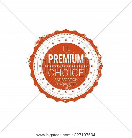 Premium Choice Seal Red Grunge Badge Isolated Sticker Icon Vector Illustration