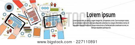 Workplace Top View, Businesspeople Hands Using Diagrams And Documents, Digital Tablets And Laptop Ho