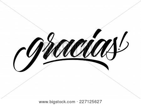 Gracias Lettering. Calligraphic Inscription In Spanish Can Be Used For Greeting Cards, Posters, Priv
