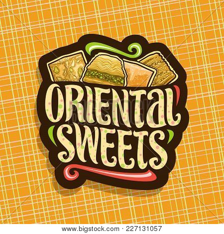 Vector Logo For Oriental Sweets, Dark Design Label For Eastern Patisserie With Original Brush Typefa