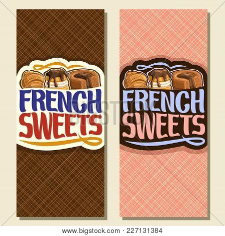 Vector Vertical Banners For French Sweets, Cover Menu For Confectionery Cafe With Original Brush Typ