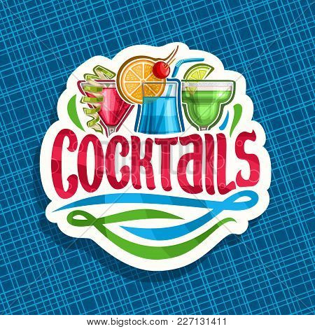 Vector Logo For Alcoholic Cocktails, Cut Paper Sign With 3 Colorful Refreshing Mocktails And Origina