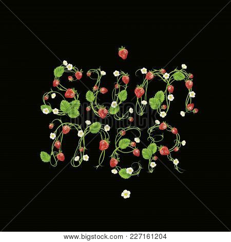 Strawberry And Heartsease Summer Word. Berry Lettering. Vector Realistic Illustration. Design For Gr
