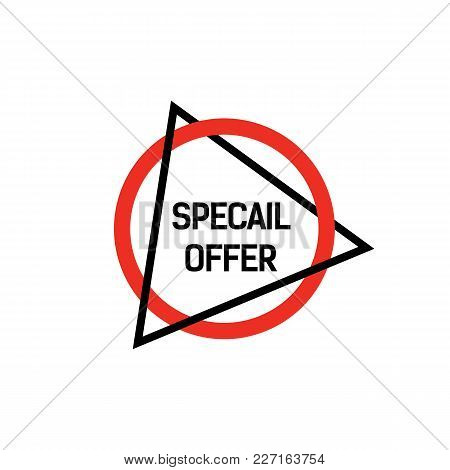 Special Offer Lettering In Red Round And Black Triangle Frames. Inscription Can Be Used For Leaflets