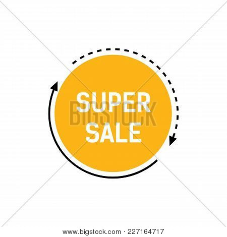 Super Sale Lettering On Yellow Circle With Dotted Lines And Arrows. Inscription Can Be Used For Leaf