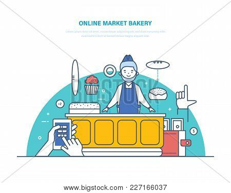 Online Market Bakery. Order Registration, Product Range Selection, Cashless And Cash Payment, Seller