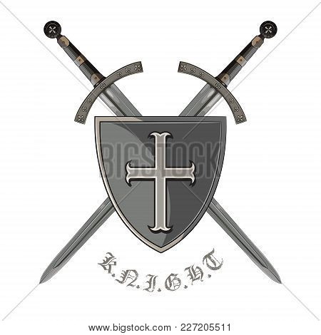 Knight Sword. Two Crossed Knight Of The Sword And Medieval Heraldic Shield, Isolated On White, Vecto