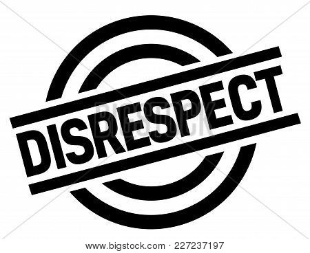 Disrespect Stamp. Typographic Label, Stamp Or Logo