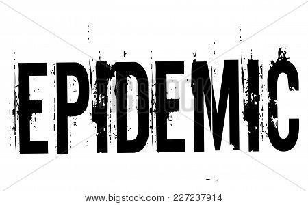 Epidemic Stamp. Typographic Label, Stamp Or Logo