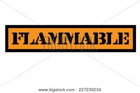 Flammable Stamp. Typographic Label, Stamp Or Logo