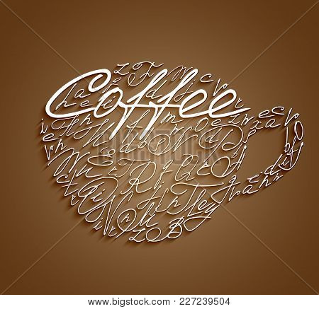 Coffee Cup Painted In White Letters, Handwritten Font On A Background Of Coffee. For Logo And Menu D