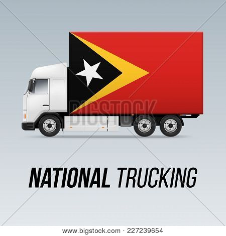 Symbol Of National Delivery Truck With Flag Of East Timor. National Trucking Icon And Flag Design
