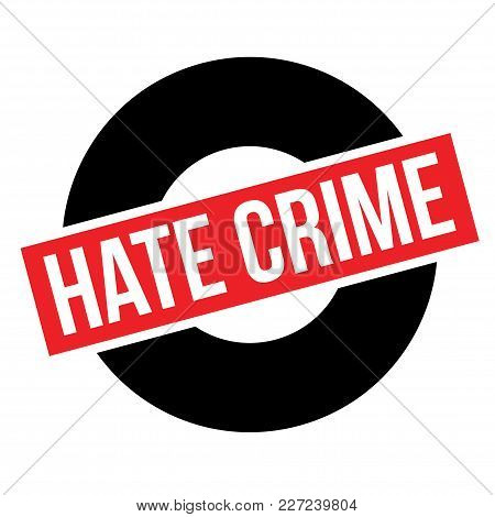 Hate Crime Typographic Stamp. Typographic Sign, Badge Or Logo.