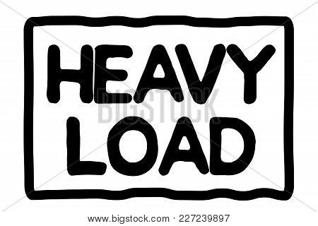 Heavy Load Typographic Stamp. Typographic Sign, Badge Or Logo.