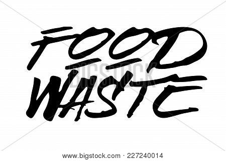 Food Waste Stamp. Typographic Sign, Stamp Or Logo