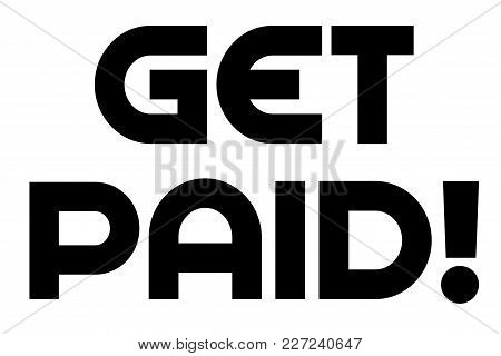 Get Paid Stamp. Typographic Sign, Stamp Or Logo
